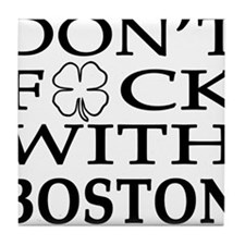 Don't F*ck with Boston Tile Coaster