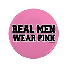 "Real Men Wear Pink 3.5"" Button (100 pack)"