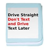 Drive Straight Dont Text and Drive Text Later baby