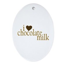 I Love Chocolate Milk Oval Ornament