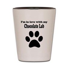 Im In Love With My Chocolate Lab Shot Glass
