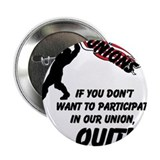 "Unions If You Don't Want To Participate 2.25"" Butt"