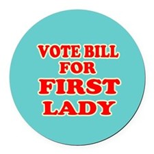 Vote Bill for First Lady - Hillary 2016 Round Car