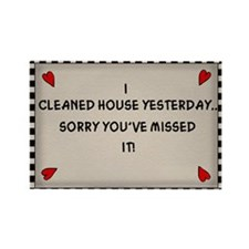 Cleaned House Yesterday Rectangle Magnet (10 pack)
