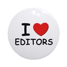 I love editors Ornament (Round)