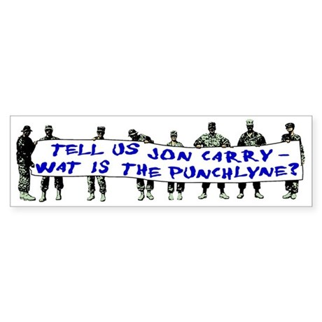 Tell Us Jon Carry! Bumper Sticker