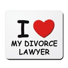 I love divorce lawyer Mousepad
