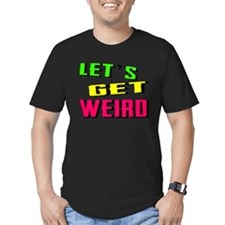 Lets Get Weird - Music Shirt T-Shirt