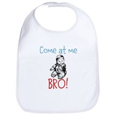 Come at me BRO! baby edition Bib