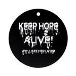 keep hope alive Ornament (Round)