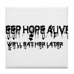 keep hope alive Tile Coaster