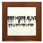 keep hope alive Framed Tile
