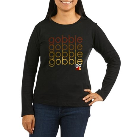 Gobble Gobble Women's Long Sleeve Dark T-Shirt