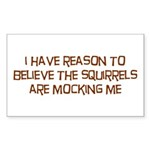 The Squirrels Are Mocking Me Sticker