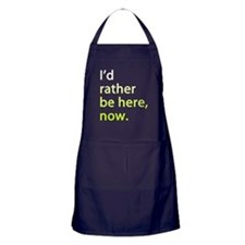 Id Rather Be Here Now | Apron (dark)