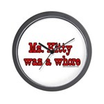 Ms. Kitty was a Whore Wall Clock