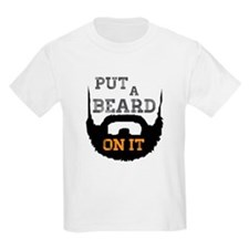 Put A Beard On It T-Shirt