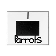i-heart-parrots.png Picture Frame