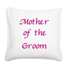 mother-of-the-groom,pink.png Square Canvas Pillow