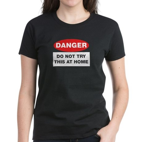 Do Not Try This Women's Dark T-Shirt