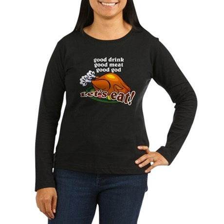 """Let's Eat!"" Women's Long Sleeve Dark T-Shirt"