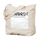 WWBRD? Tote Bag