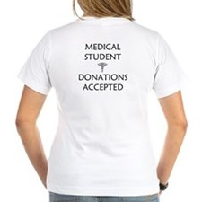 Med Student - Donations Accepted Shirt