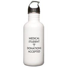 Med Student - Donations Accepted Water Bottle