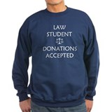 Law Student - Donations Accepted Sweatshirt