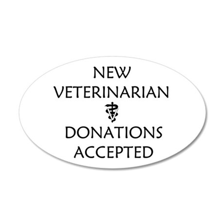 New Veterinarian - Donations Accepted 20x12 Oval W