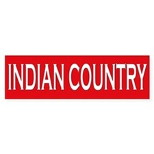 Indian Country Bumper Bumper Sticker