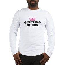 Quilting Queen Long Sleeve T-Shirt