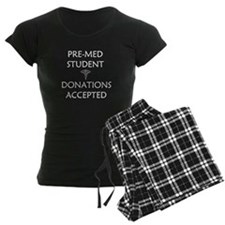 Pre-Med Student - Donations Accepted pajamas