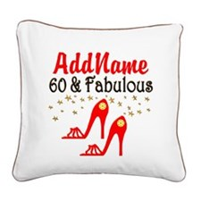 60 & FABULOUS Square Canvas Pillow