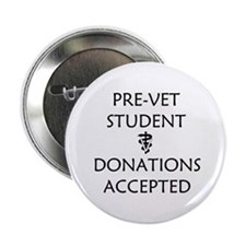 "Pre-Vet Student - Donations Accepted 2.25"" Button"