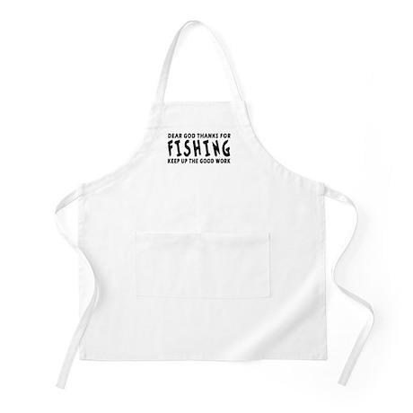 Dear God Thanks For Fishing Apron