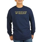Play Ukulele Long Sleeve Dark T-Shirt