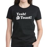 Yeah! Toast! Women's Dark T-Shirt