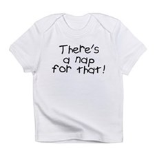 There's a nap for that! Infant T-Shirt