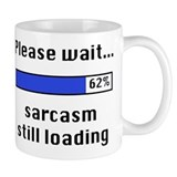 Sarcasm Still Loading Small Mugs