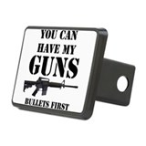 You Can Have My Guns, Bullets First. Rectangular H