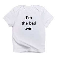 I'm the bad twin Infant T-Shirt