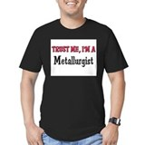 Trust Me I'm a Metallurgis T-Shirt