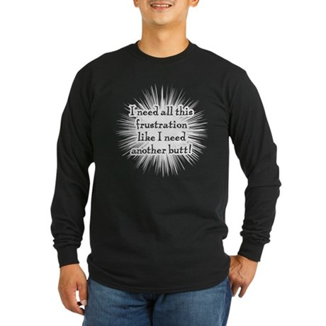 Frustration Long Sleeve Dark T-Shirt