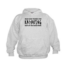 Dear God Thanks For Kayaking Hoodie