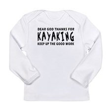 Dear God Thanks For Kayaking Long Sleeve Infant T-