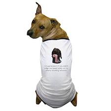 Revolting Behavior Dog T-Shirt
