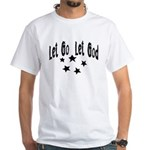 Let Go Let God White T-Shirt