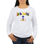 Let Go Let God Women's Long Sleeve T-Shirt