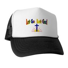 Let Go Let God Trucker Hat